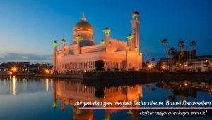 minyak dan gas menjadi faktor utama, Brunei Darussalam