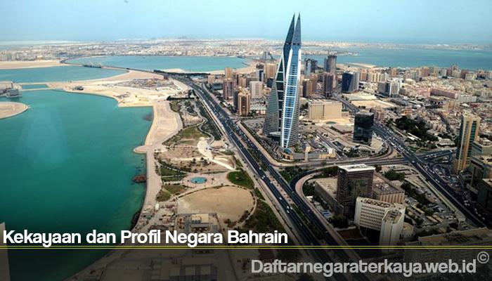 Kekayaan dan Profil Negara Bahrain