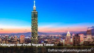 Kekayaan dan Profil Negara Taiwan