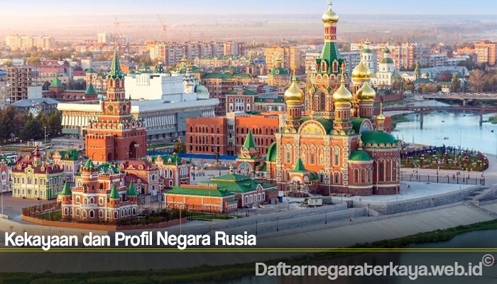 Kekayaan dan Profil Negara Rusia