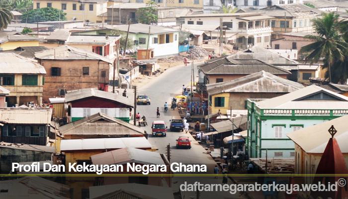 Profil Dan Kekayaan Negara Ghana