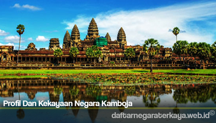 Profil Dan Kekayaan Negara Kamboja