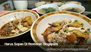 Harus Sopan Di Restoran Singapura