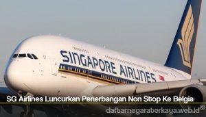 SG Airlines Luncurkan Penerbangan Non Stop Ke Belgia