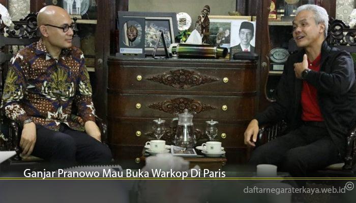 Ganjar Pranowo Mau Buka Warkop Di Paris