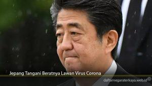 Jepang Tangani Beratnya Lawan Virus Corona
