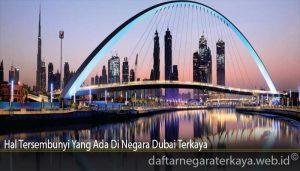 Hal Tersembunyi Yang Ada Di Negara Dubai Terkaya