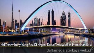 Hal Tersembunyi Yang Ada Di Negara Dubai Terkaya Akan Permainan Bola